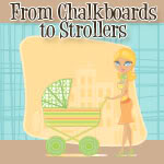 From Chalkboards to Strollers